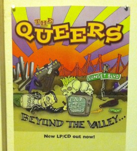 Approximately 15 seconds of my 15 minutes of fame, the drunken guy on the cover of a Queers record is wearing a Probe t-shirt. Sticking with the ongoing Brewz Newz theme of featuring the art hanging on my walls, I am presenting a photo of the promo poster of the album that has been tacked up above my closet dresser for many years now.
